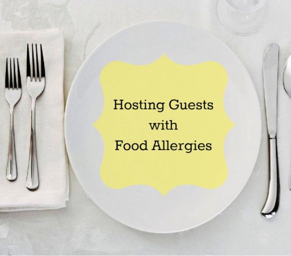 Hosting Guests with Food Allergies - stylishspoon.com