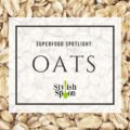 Superfood spotlight oats