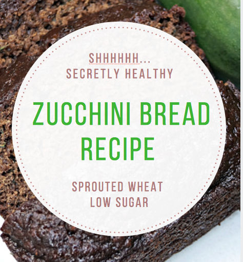 Secretly Healthy Zucchini Bread Recipe