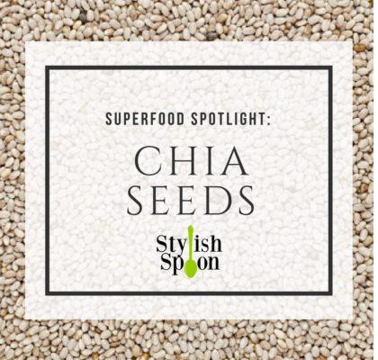 superfood spotlight chia seeds