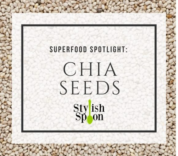 superfood spotlight chia seeds